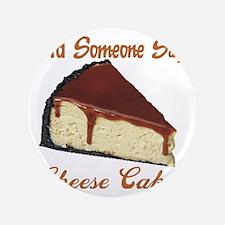 """cheese cake 3.5"""" Button"""