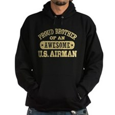 Proud Brother of an Awesome US Airman Hoodie