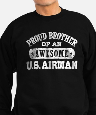Proud Brother of an Awesome US Airman Sweatshirt