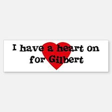 Heart on for Gilbert Bumper Bumper Bumper Sticker