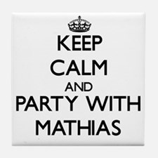 Keep Calm and Party with Mathias Tile Coaster