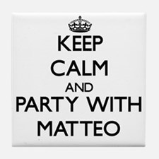 Keep Calm and Party with Matteo Tile Coaster
