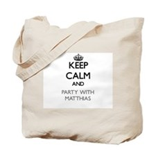 Keep Calm and Party with Matthias Tote Bag