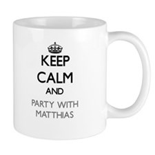 Keep Calm and Party with Matthias Mugs