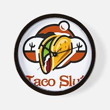Taco Slut Wall Clock