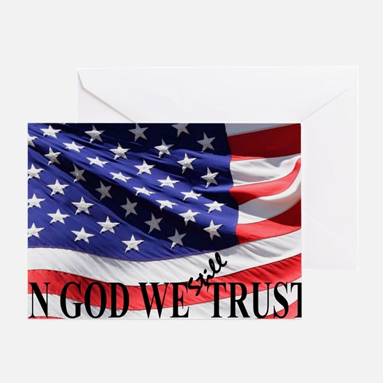 IN GOD WE Still TRUST Greeting Card