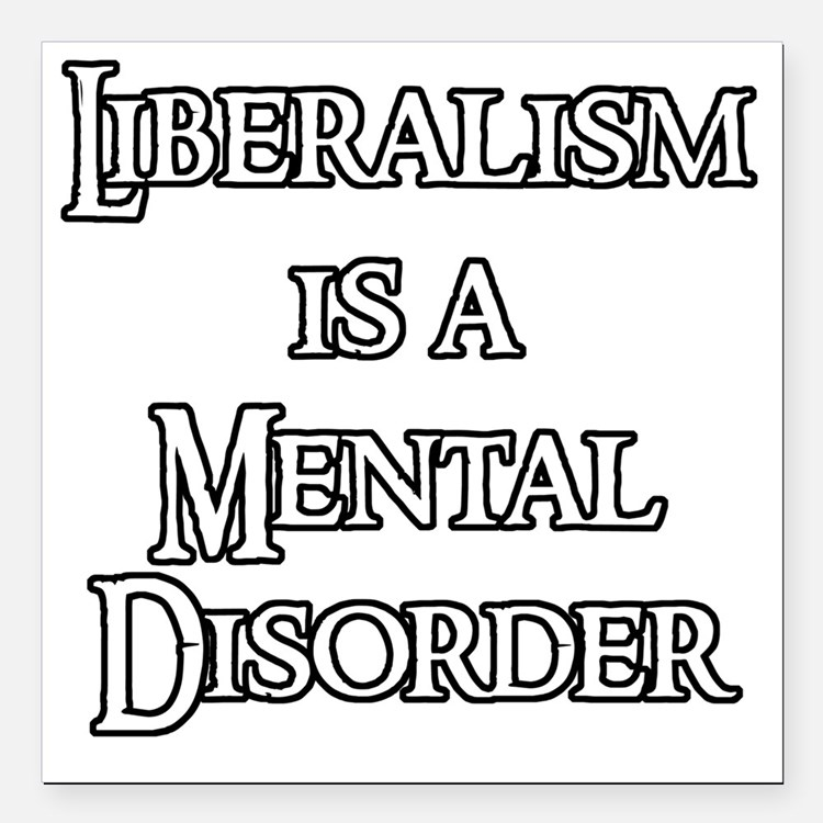 "Liberalism is a Mental D Square Car Magnet 3"" x 3"""