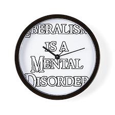 Liberalism is a Mental Disorder Wall Clock