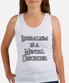 Liberalism is a Mental Disorder Women's Tank Top