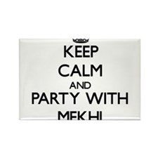 Keep Calm and Party with Mekhi Magnets