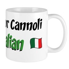 Bet Your Cannoli Im Italian Mug