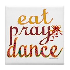 eat pray dance with ribbon copy Tile Coaster