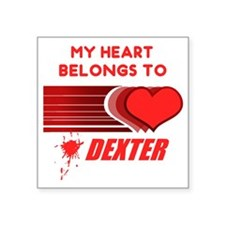 "my-heart-belongs-to-dexter Square Sticker 3"" x 3"""