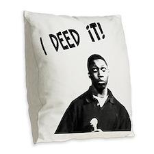 I Deed It! Burlap Throw Pillow