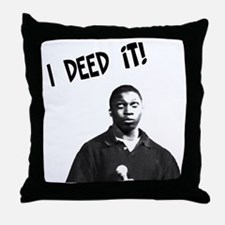 I Deed It! Throw Pillow
