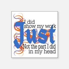 "Just in my Head Square Sticker 3"" x 3"""