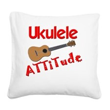 Ukulele Attitude Square Canvas Pillow