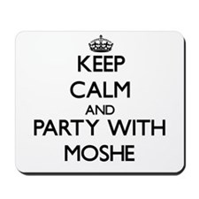 Keep Calm and Party with Moshe Mousepad