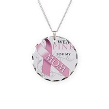 I Wear Pink for my Mom Necklace
