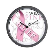 I Wear Pink for my Sister Wall Clock