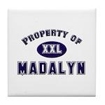Property of madalyn Tile Coaster