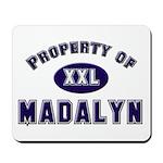 Property of madalyn Mousepad