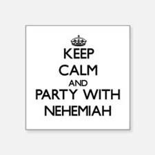 Keep Calm and Party with Nehemiah Sticker