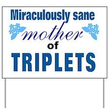 sane mother of triplets Yard Sign