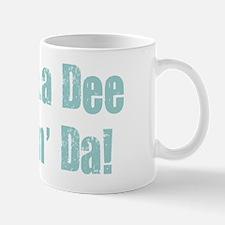 La-dee-frickin-da-(dark-shirt) Mug