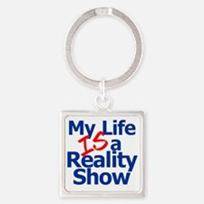 My Life IS a Reality Show Square Keychain