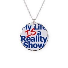 My Life IS a Reality Show Necklace Circle Charm