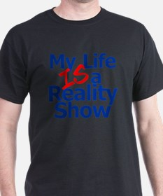 My Life IS a Reality Show T-Shirt