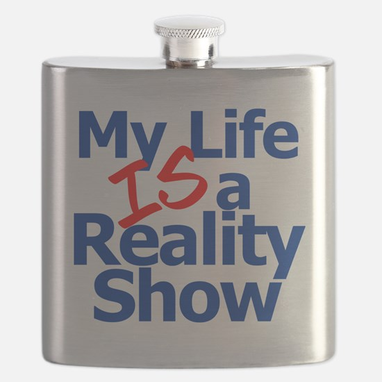 My Life IS a Reality Show Flask