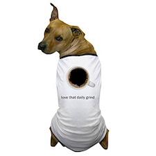 Coffee-Lt-ILoveTheDailyGrind Dog T-Shirt