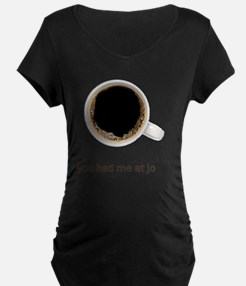 Coffee-Lt-YouHadMeAtJo T-Shirt