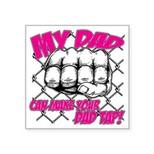 "MyDadTap_04 Square Sticker 3"" x 3"""