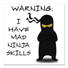 "ninja warning Square Car Magnet 3"" x 3"""
