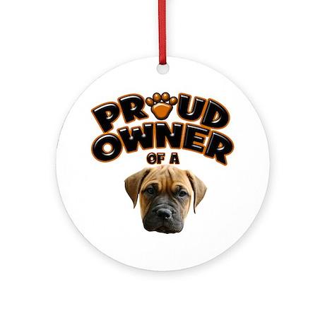 Proud Owner of a Bull Mastiff Round Ornament