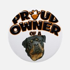 Proud Owner of a Rottweiler Round Ornament