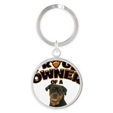 Proud Owner of a Rottweiler 3 Round Keychain