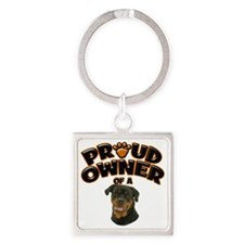 Proud Owner of a Rottweiler 3 Square Keychain