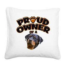 Proud Owner of a Rottweiler 2 Square Canvas Pillow