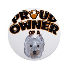 Proud Owner of a Westie Round Ornament