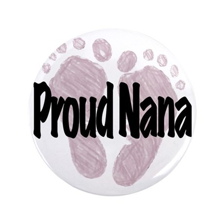 """Proud Nana (Girl) 3.5"""" Button"""
