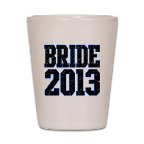 Bride 2013 Shot Glass