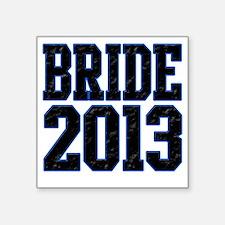 """Bride 2013 Square Sticker 3"""" x 3"""""""