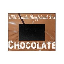 Trade boyfriend for chocolate Picture Frame
