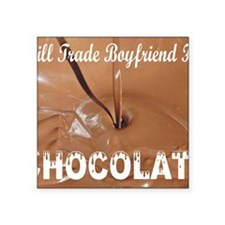 """Trade boyfriend for chocola Square Sticker 3"""" x 3"""""""