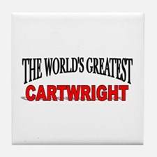 """The World's Greatest Cartwright"" Tile Coaster"