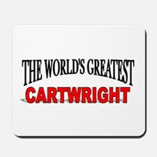 """The World's Greatest Cartwright"" Mousepad"